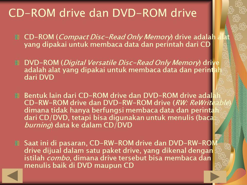 USB Flash /Flash Disk ► Pengganti utama dari disket (tidak terhubung pada satu jaringan saja) ► Memiliki kapasitas penyimpanan data yang besar ► Besar