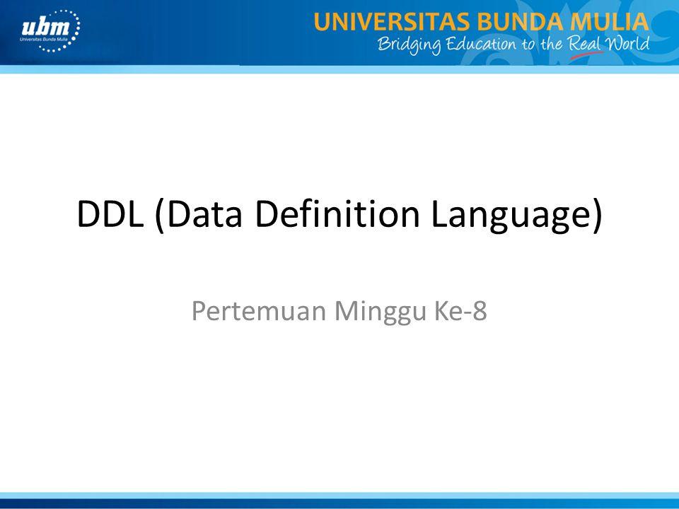 DDL (Data Definition Language) Pertemuan Minggu Ke-8