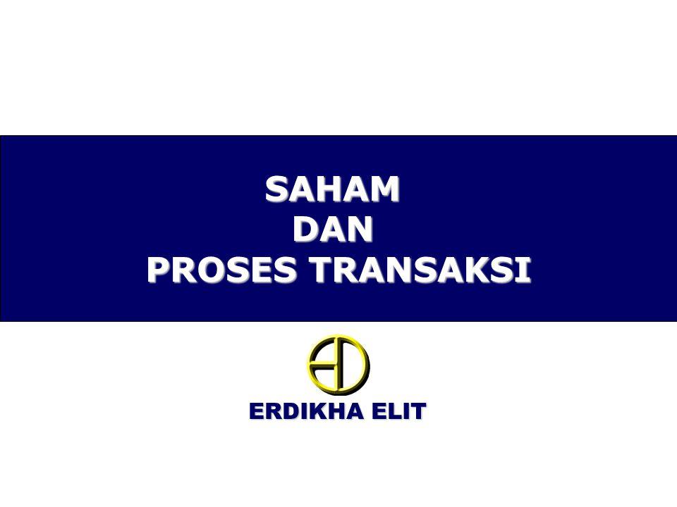ERDIKHA ELIT SAHAM DAN PROSES TRANSAKSI