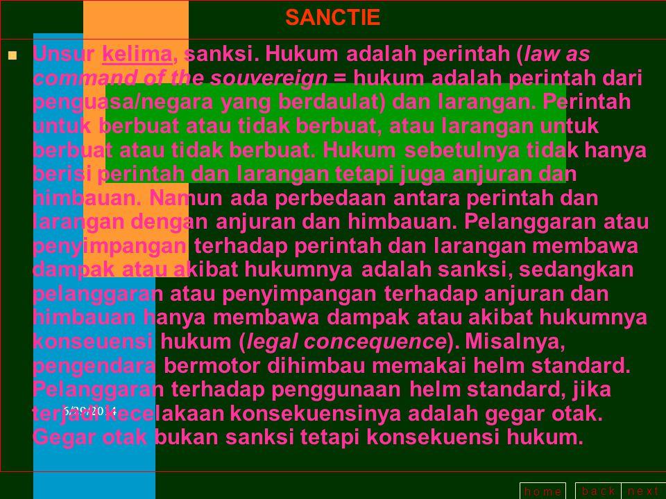 b a c kn e x t h o m e 6/29/2014 TUJUAN HUKUM n Unsur keempat, tujuan hukum adalah kesejahteraan masyarakat.