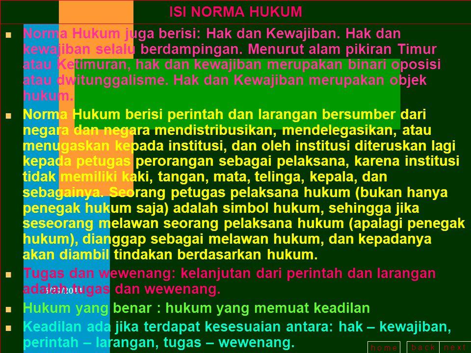 b a c kn e x t h o m e 6/29/2014 HUKUM SEBAGAI KAIDAH NORMATIF A) Unsur pertama, kaidah normatif terdiri dari perintah dan larangan, hak dan kewajiban, serta tugas dan wewenang.