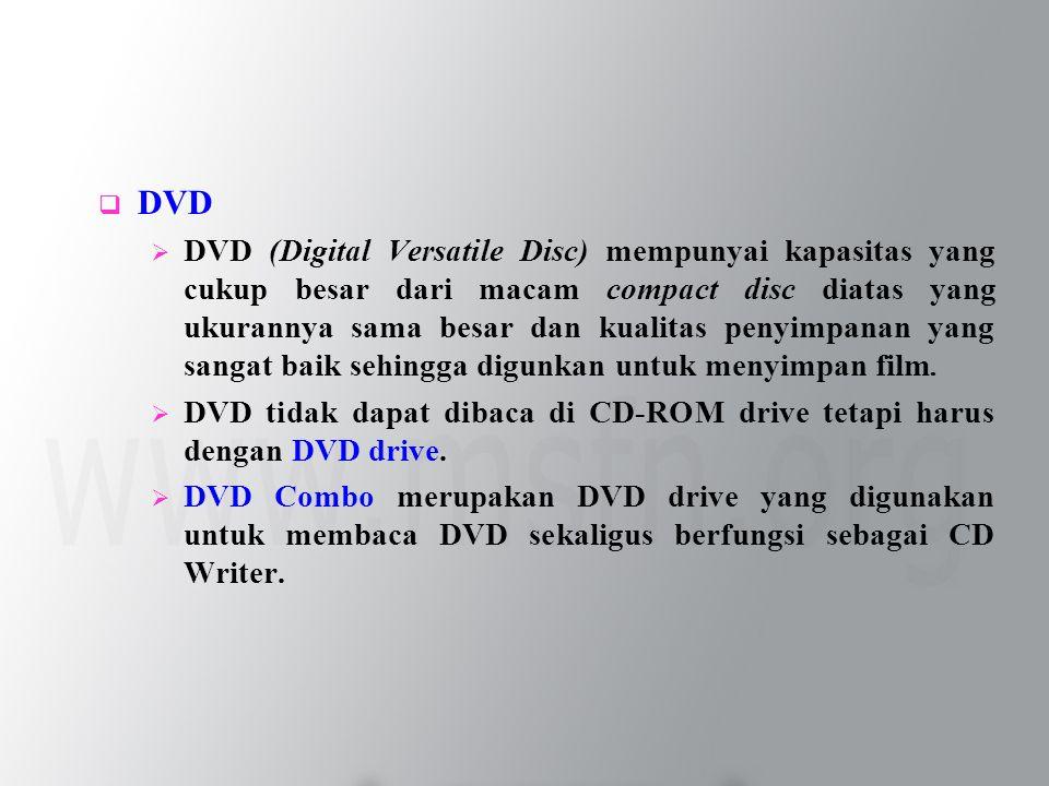  DVD  DVD (Digital Versatile Disc) mempunyai kapasitas yang cukup besar dari macam compact disc diatas yang ukurannya sama besar dan kualitas penyimpanan yang sangat baik sehingga digunkan untuk menyimpan film.