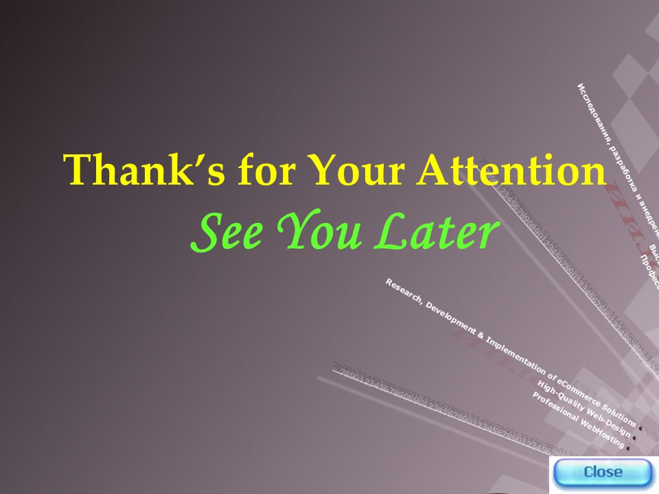 Thank's for Your Attention See You Later
