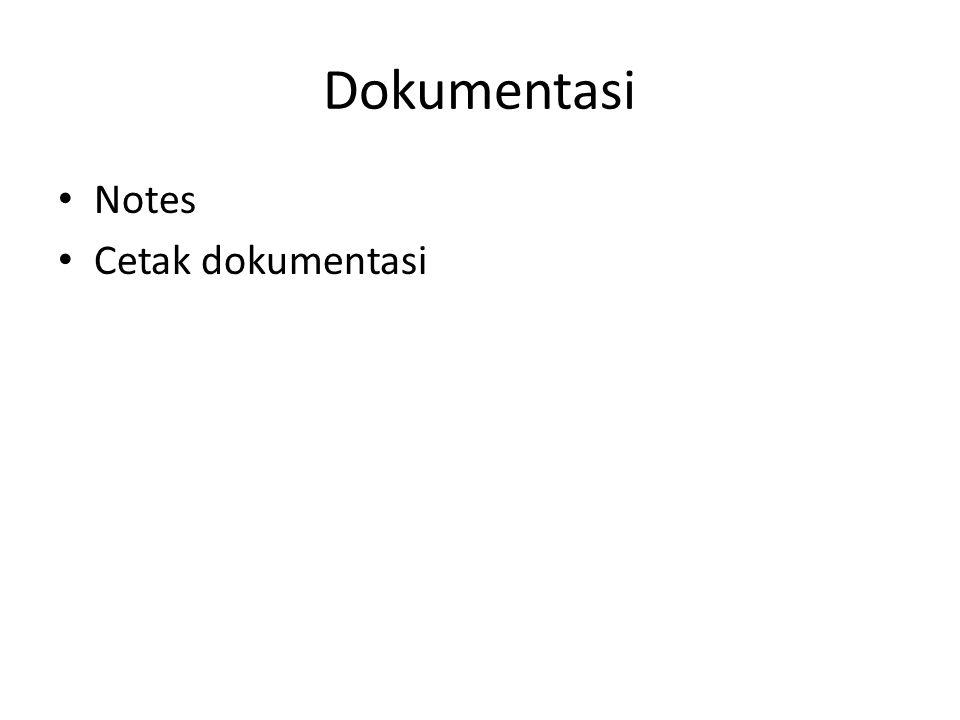 Dokumentasi • Notes • Cetak dokumentasi