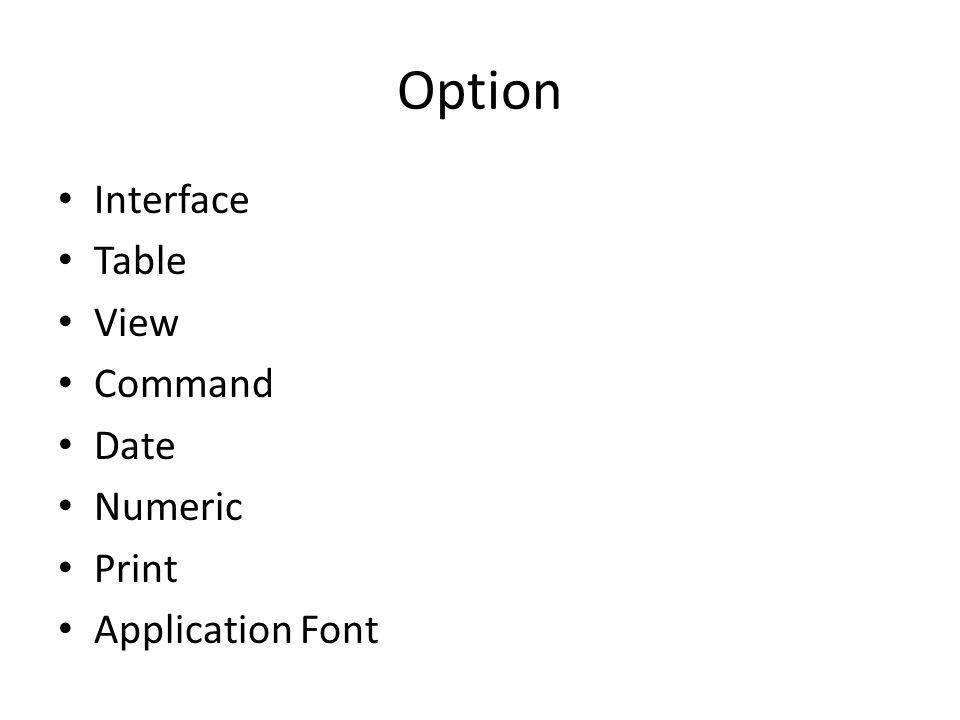 Option • Interface • Table • View • Command • Date • Numeric • Print • Application Font