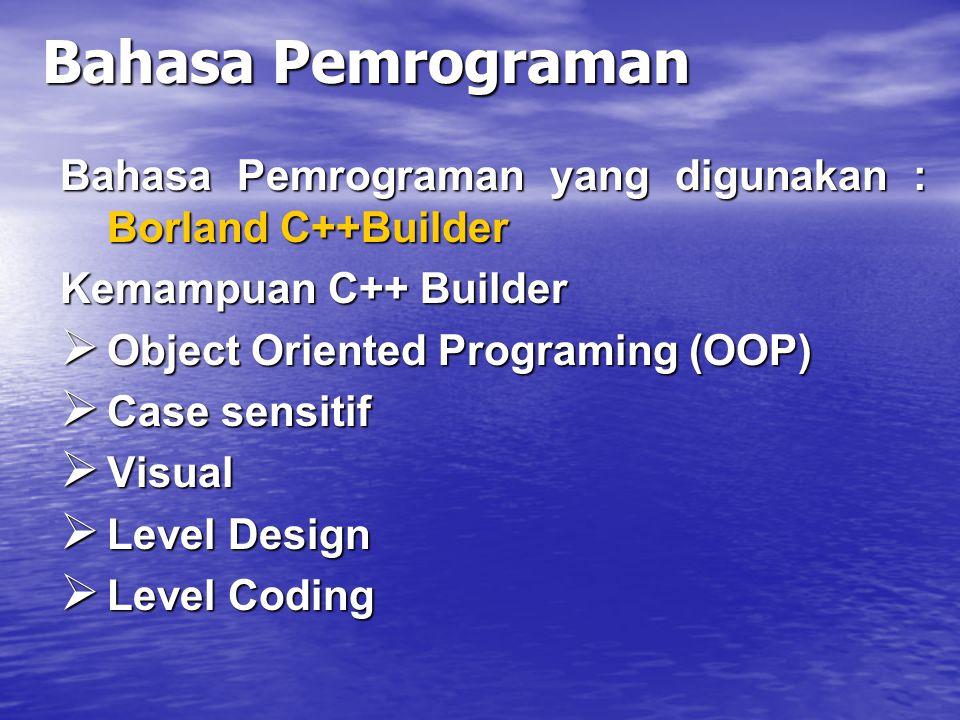2.2. Bahasa Pemrograman Bahasa Pemrograman : Sekumpulan urutan (sintaks) untuk menulis suatu program Algoritma + Struktur Data = Program  Bagian Data