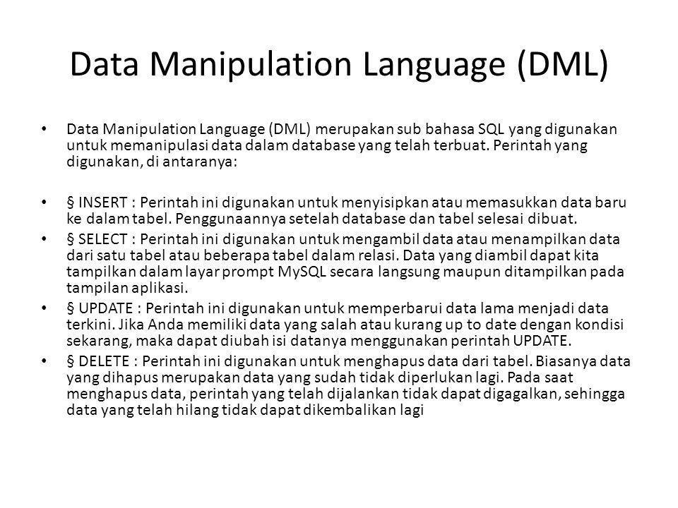 Data Control Language (DCL) • Data Control Language (DCL) merupakan sub bahasa SQL yang digunakan untuk melakukan pengontrolan data dan server databasenya.