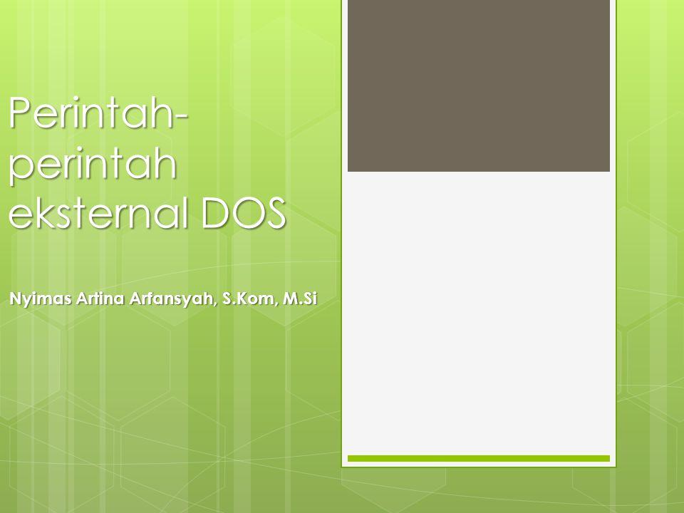 FORMAT [format.exe] Perintah format digunakan untuk memformat agar disket dapat dipergunakan dalam operasi penyimpanan dan pengolahan data.