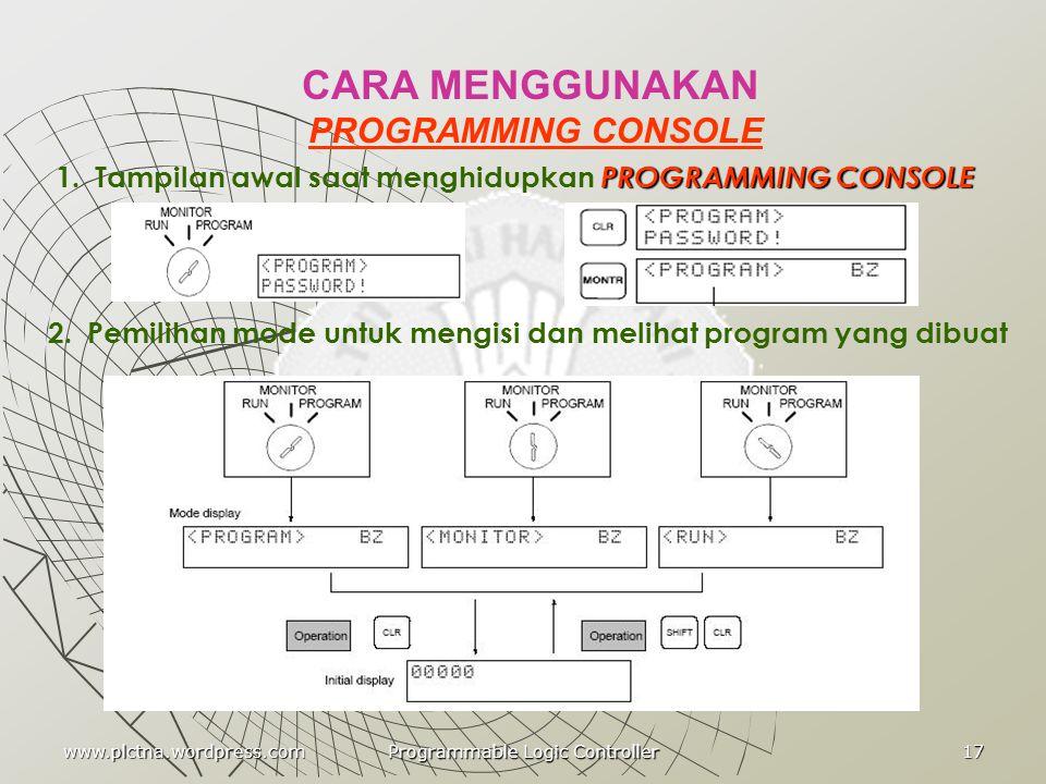 MEMBUAT PROGRAM DENGAN PROGRAMMING CONSOLE Jika hafal dan ingat bahasa program maka pengorasianya dapat menggunakan PROGRAMMING CONSOLE. Programming C