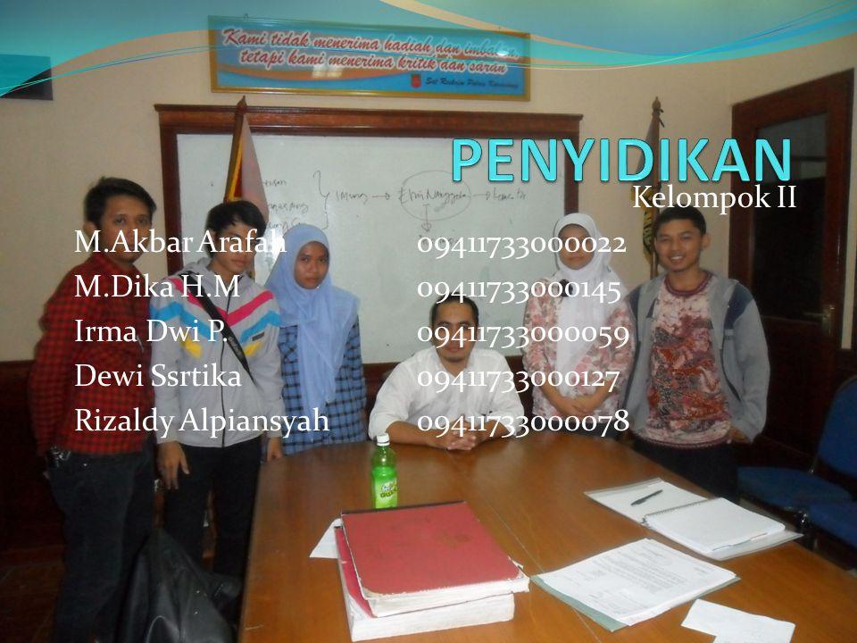 Kelompok II M.Akbar Arafah09411733000022 M.Dika H.M09411733000145 Irma Dwi P.09411733000059 Dewi Ssrtika09411733000127 Rizaldy Alpiansyah0941173300007
