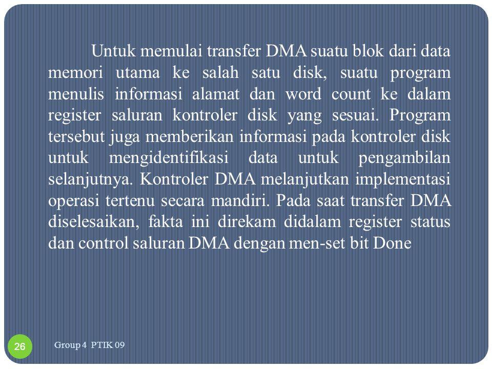 Untuk memulai transfer DMA suatu blok dari data memori utama ke salah satu disk, suatu program menulis informasi alamat dan word count ke dalam regist