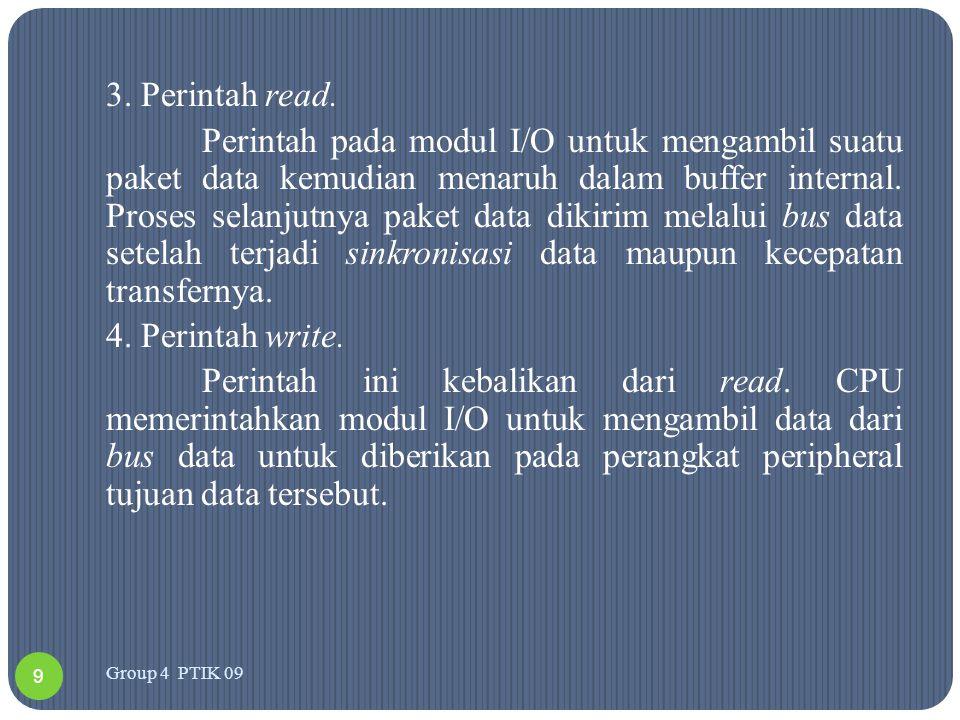 3. Perintah read. Perintah pada modul I/O untuk mengambil suatu paket data kemudian menaruh dalam buffer internal. Proses selanjutnya paket data dikir