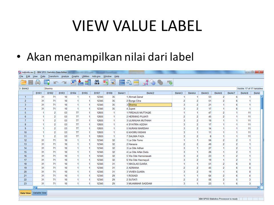 VIEW VALUE LABEL • Akan menampilkan nilai dari label
