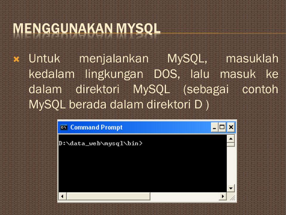  Ketikkan mysql lalu tekan Prompt mysql>_ menunjukkan bahwa database mysql telah aktif.