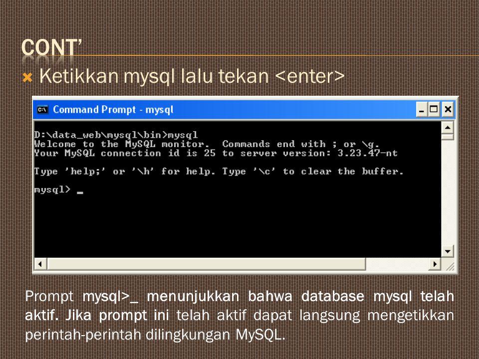 Perintah-perintah MySQL antara lain :