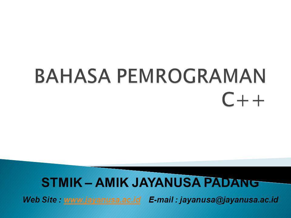 STMIK – AMIK JAYANUSA PADANG Web Site : www.jayanusa.ac.id E-mail : jayanusa@jayanusa.ac.idwww.jayanusa.ac.id