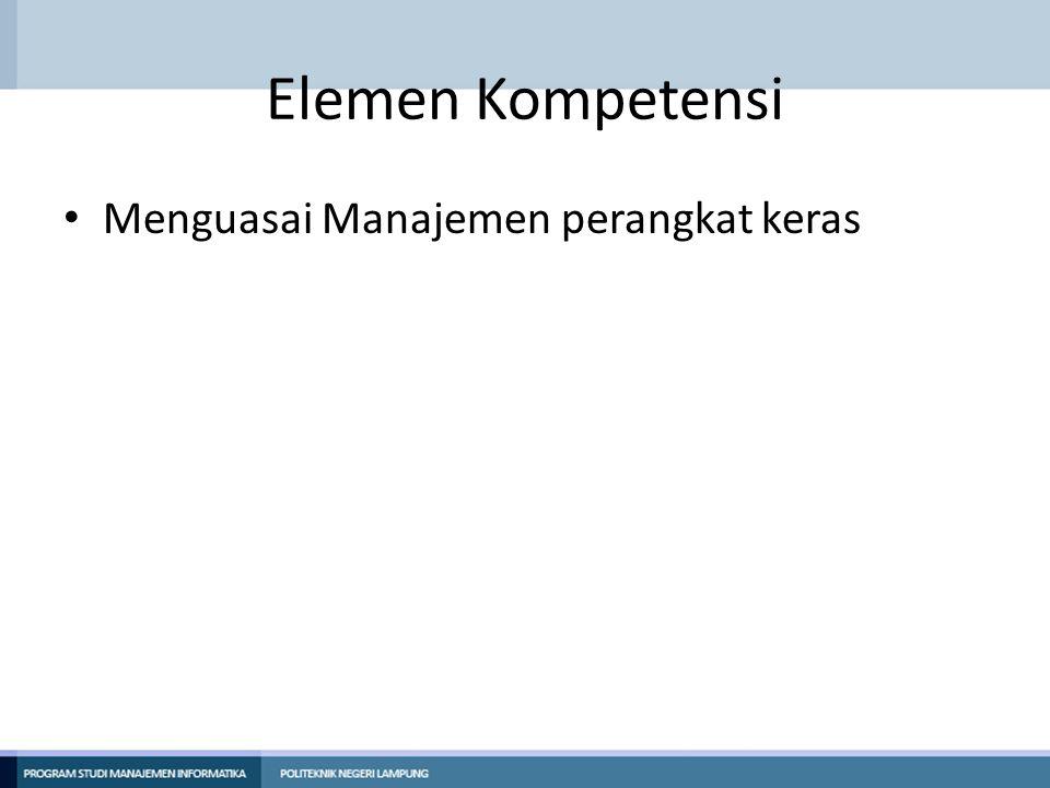 Kriteria Kinerja • Mahasiswa diharapkan mampu: – Mengetahui bagaimana melihat perangkat keras yang terpasang pada sistem komputer.
