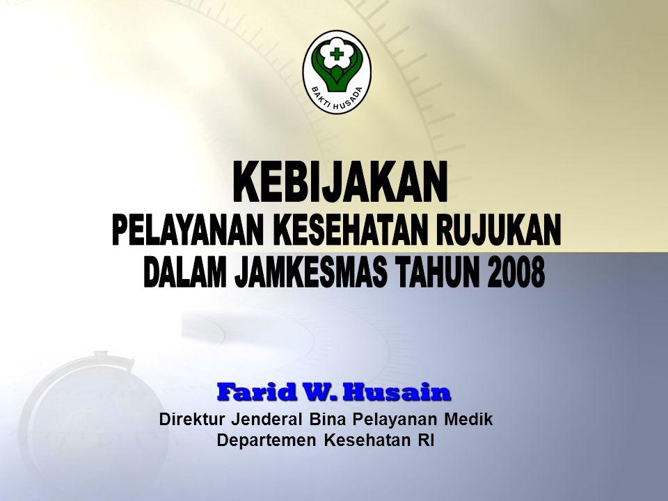 Direktur Jenderal Bina Pelayanan Medik Departemen Kesehatan RI Farid W. Husain