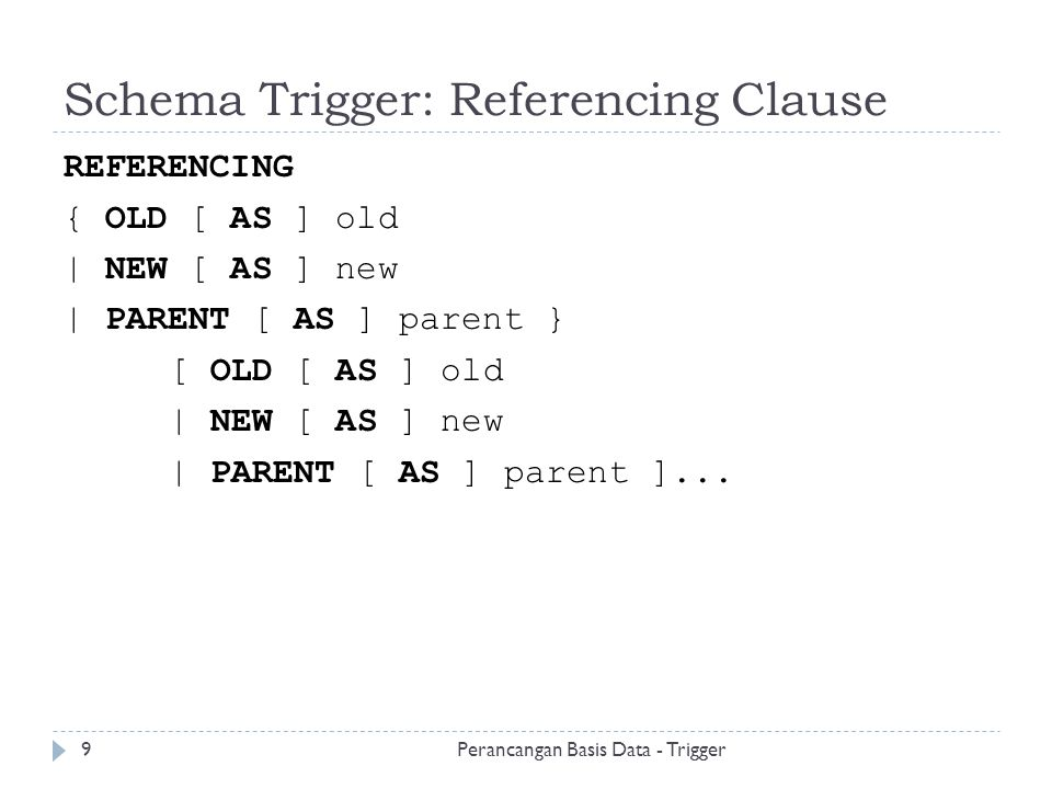 Schema Trigger: Referencing Clause Perancangan Basis Data - Trigger10