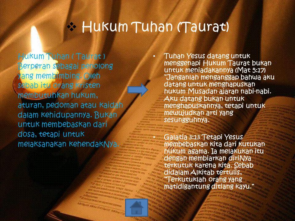  Hukum Tuhan (Taurat) Hukum Tuhan ( Taurat ) Berperan sebagai penolong yang membimbing.
