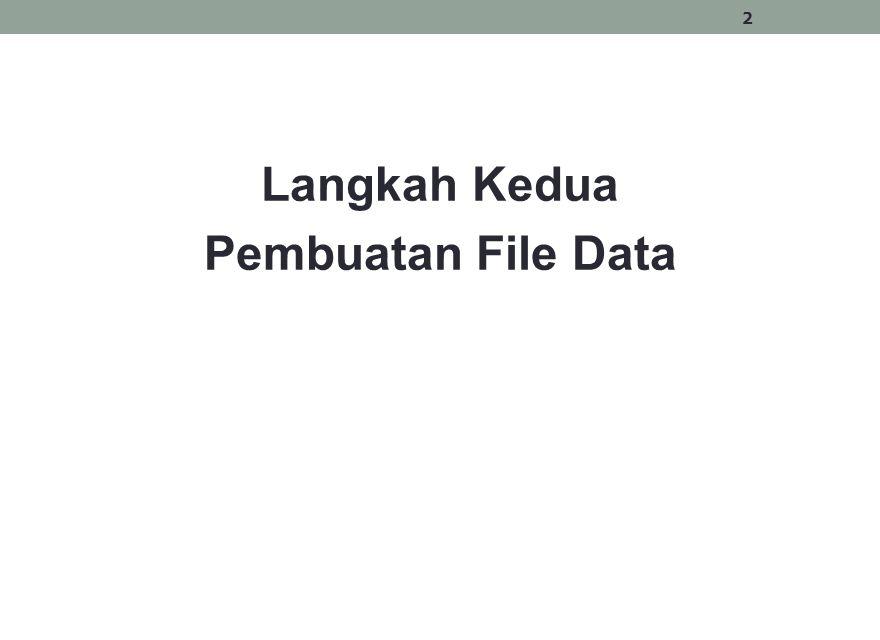 Langkah Kedua Pembuatan File Data 2
