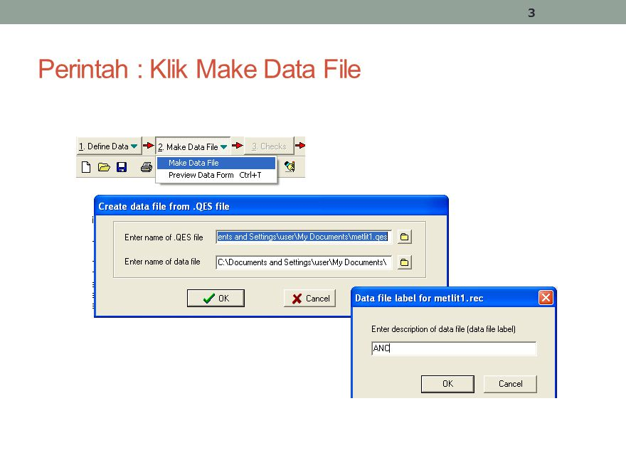 Perintah : Klik Make Data File 3