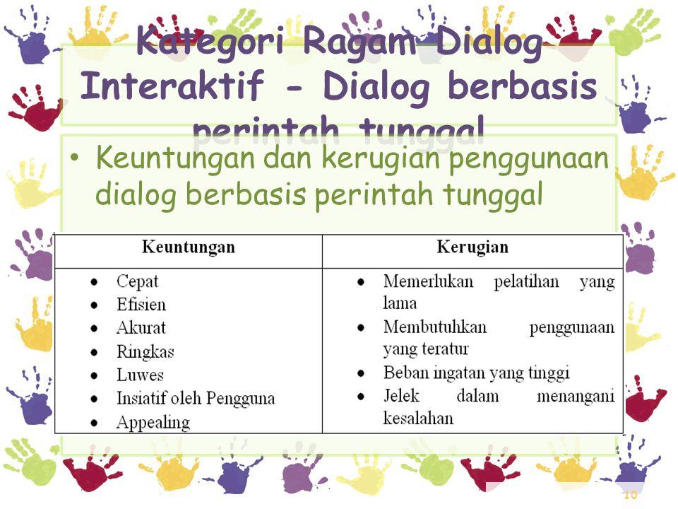 10 Kategori Ragam Dialog Interaktif - Dialog berbasis perintah tunggal • Keuntungan dan kerugian penggunaan dialog berbasis perintah tunggal