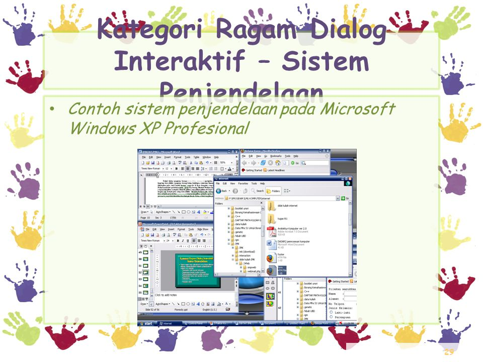 29 Kategori Ragam Dialog Interaktif – Sistem Penjendelaan • Contoh sistem penjendelaan pada Microsoft Windows XP Profesional