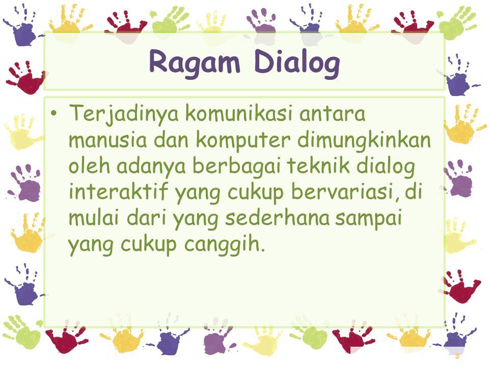 24 Kategori Ragam Dialog Interaktif – Dialog berbasis pengisian borang • Keuntungan dan Kerugian Penggunaann Dialog Berbasis Pengisian Borang
