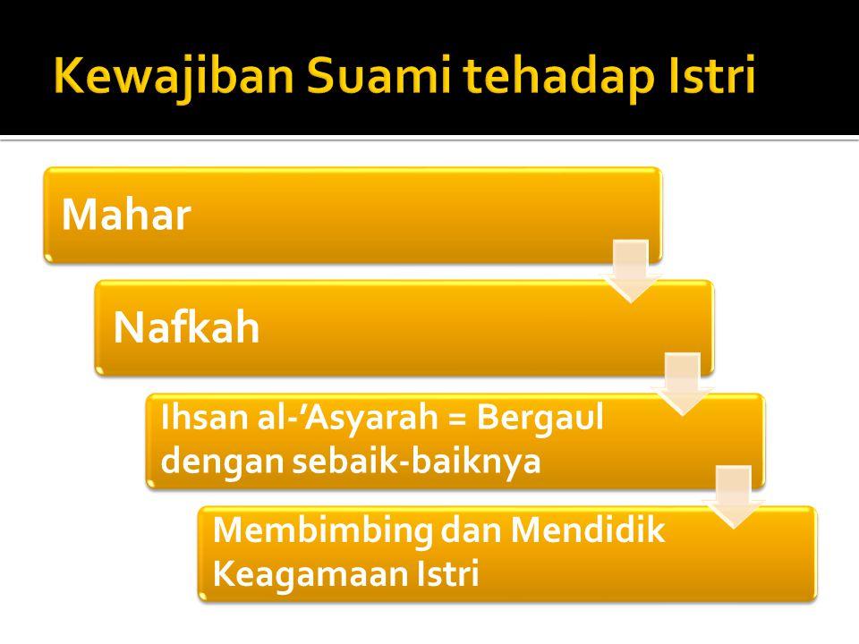 MaharNafkah Ihsan al-'Asyarah = Bergaul dengan sebaik-baiknya Membimbing dan Mendidik Keagamaan Istri