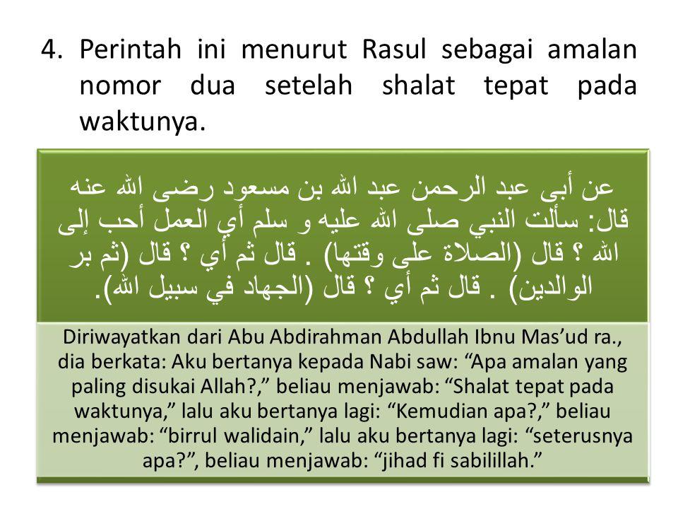 4.Perintah ini menurut Rasul sebagai amalan nomor dua setelah shalat tepat pada waktunya.