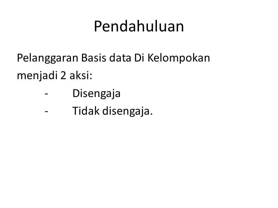 Pelanggaran Basis data: A.Disengaja.