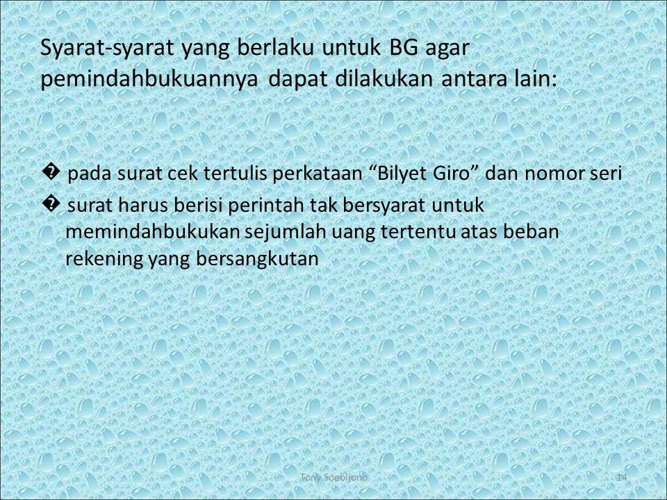 """Syarat-syarat yang berlaku untuk BG agar pemindahbukuannya dapat dilakukan antara lain: � pada surat cek tertulis perkataan """"Bilyet Giro"""" dan nomor se"""