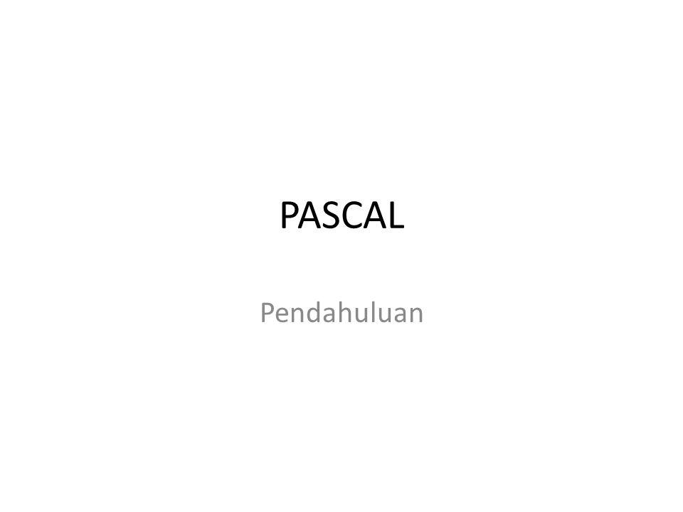 Pascal vs C PascalC 1.memiliki lebih banyak kosakata untuk perintah-perintahnya 2.Tidak case sensitive 3.Kerangka program namaprogram; begin writeln('Halo dunia !); end.