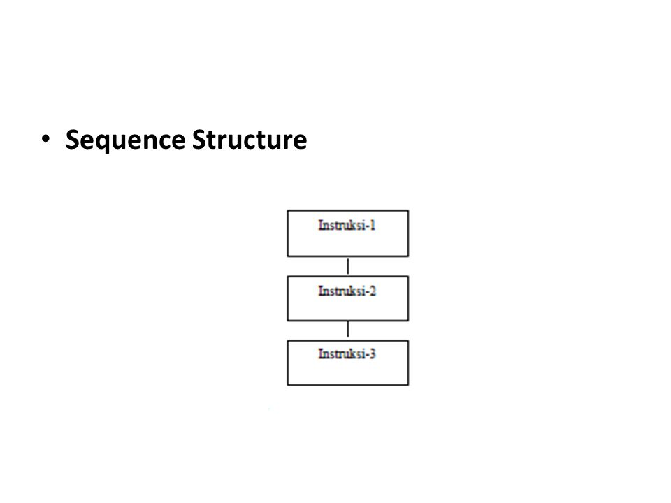 • Sequence Structure