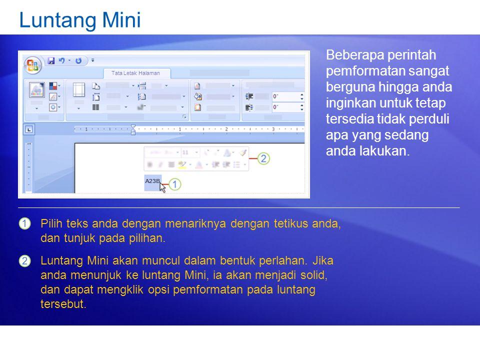 Luntang Mini Beberapa perintah pemformatan sangat berguna hingga anda inginkan untuk tetap tersedia tidak perduli apa yang sedang anda lakukan.