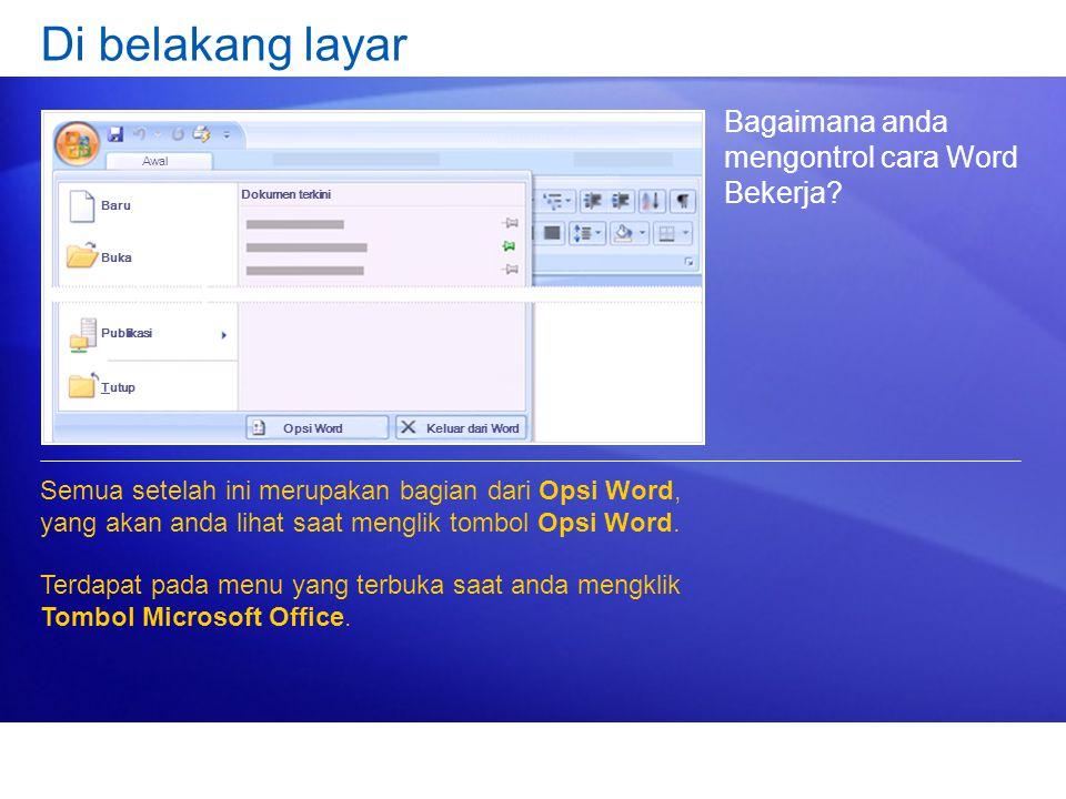 Di belakang layar Bagaimana anda mengontrol cara Word Bekerja.