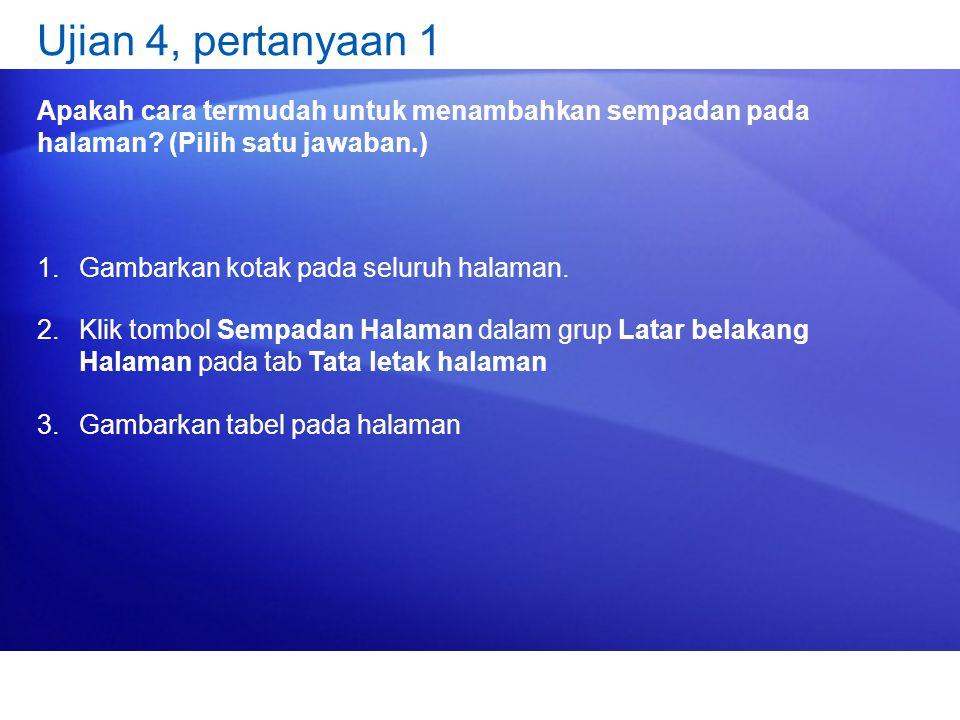 Ujian 4, pertanyaan 1 Apakah cara termudah untuk menambahkan sempadan pada halaman.