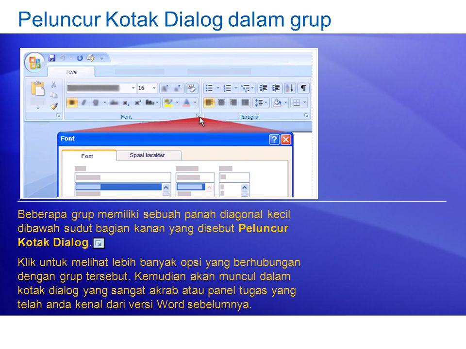 Peluncur Kotak Dialog dalam grup Beberapa grup memiliki sebuah panah diagonal kecil dibawah sudut bagian kanan yang disebut Peluncur Kotak Dialog.