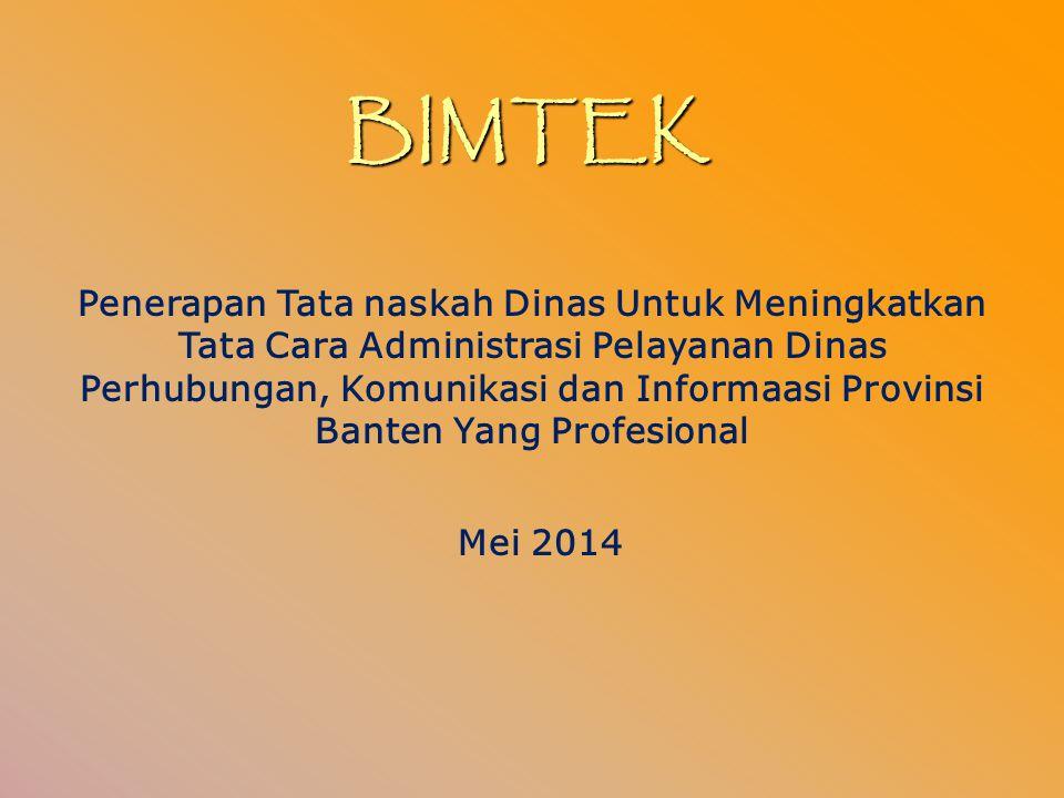 BIMTEK Penerapan Tata naskah Dinas Untuk Meningkatkan Tata Cara Administrasi Pelayanan Dinas Perhubungan, Komunikasi dan Informaasi Provinsi Banten Ya