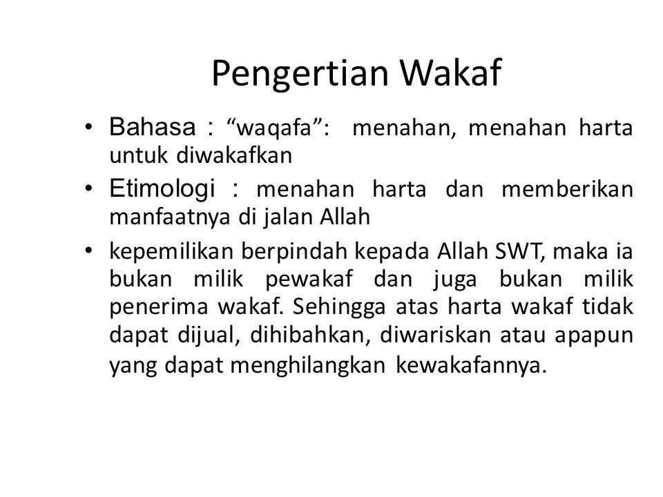 "Pengertian Wakaf •Bahasa : ""waqafa"": menahan, menahan harta untuk diwakafkan •Etimologi : menahan harta dan memberikan manfaatnya di jalan Allah • kep"