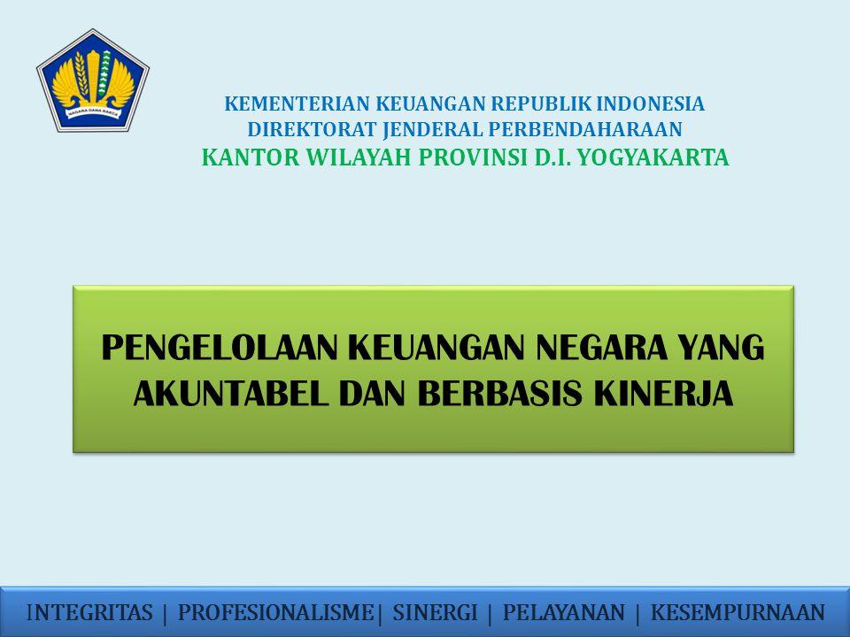 PENGELOLAAN KEUANGAN NEGARA YANG AKUNTABEL DAN BERBASIS KINERJA KEMENTERIAN KEUANGAN REPUBLIK INDONESIA DIREKTORAT JENDERAL PERBENDAHARAAN KANTOR WILA