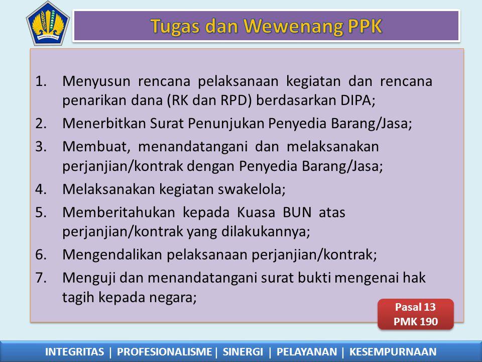 1.Menyusun rencana pelaksanaan kegiatan dan rencana penarikan dana (RK dan RPD) berdasarkan DIPA; 2.Menerbitkan Surat Penunjukan Penyedia Barang/Jasa;