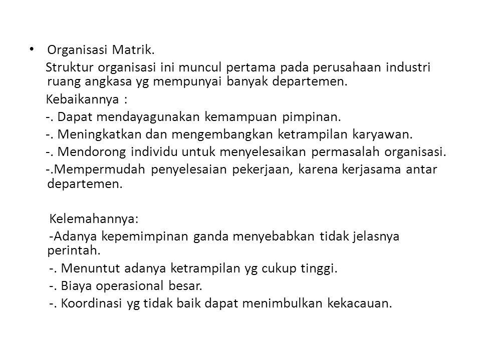 • Organisasi Matrik.