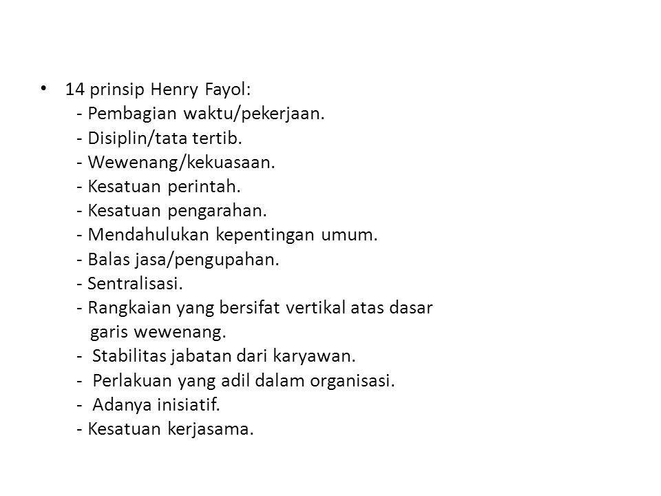 • 14 prinsip Henry Fayol: - Pembagian waktu/pekerjaan.