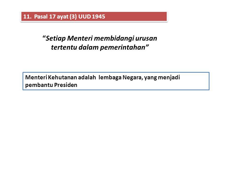 10. Pasal 2 PMK Nomor 08/PMK/ 2006 menentukan : Lembaga Negara yang dapat menjadi pemohon atau termohon dalam perkara sengketa kewenangan konstitusion