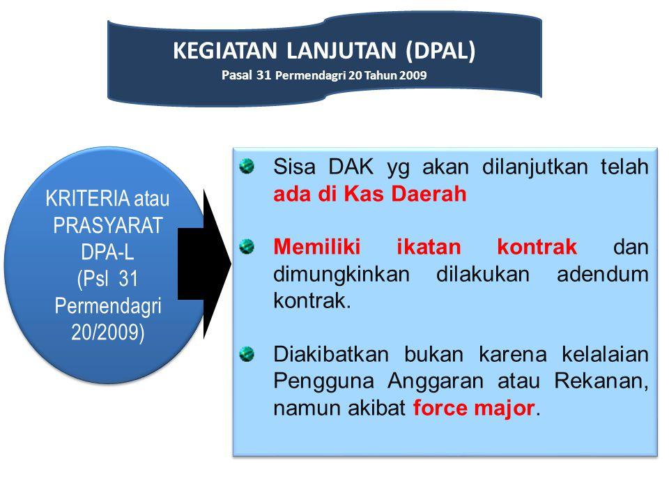 KRITERIA atau PRASYARAT DPA-L (Psl 31 Permendagri 20/2009) KRITERIA atau PRASYARAT DPA-L (Psl 31 Permendagri 20/2009) Sisa DAK yg akan dilanjutkan tel