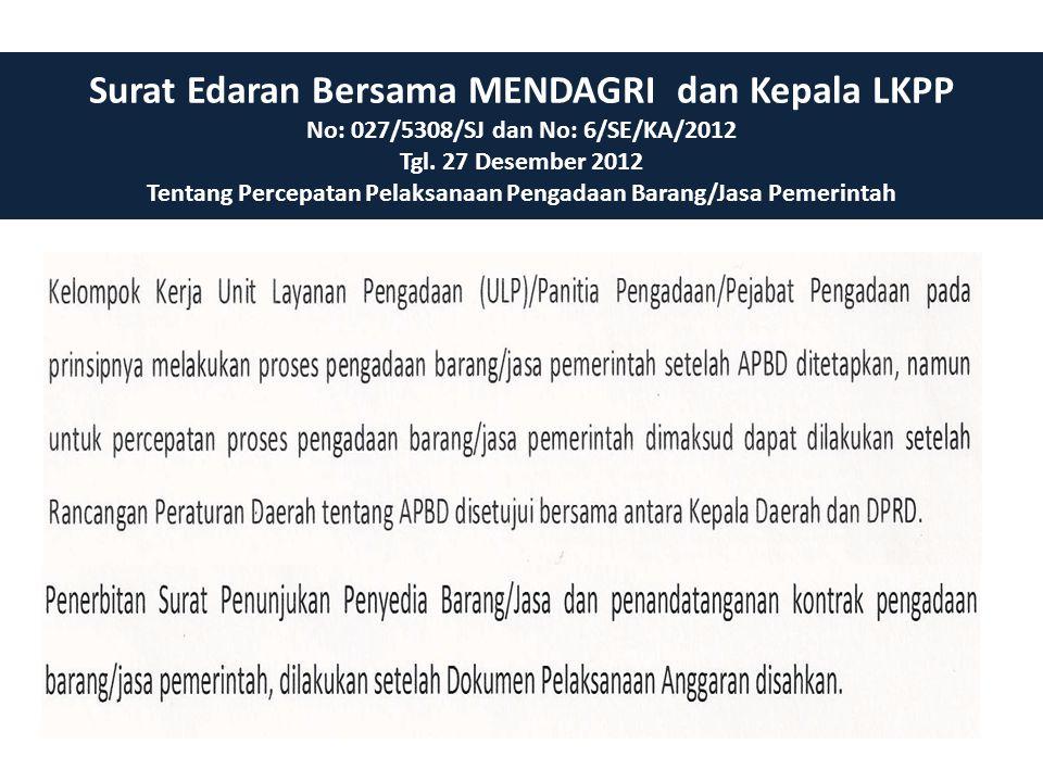 Surat Edaran Bersama MENDAGRI dan Kepala LKPP No: 027/5308/SJ dan No: 6/SE/KA/2012 Tgl. 27 Desember 2012 Tentang Percepatan Pelaksanaan Pengadaan Bara