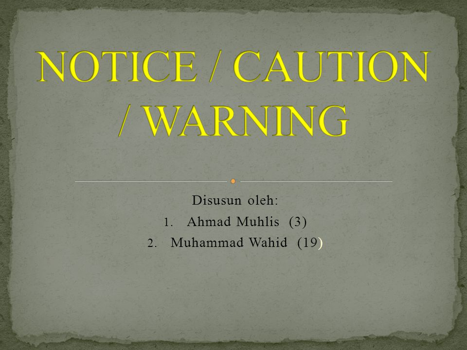 Disusun oleh: 1. Ahmad Muhlis (3) 2. Muhammad Wahid (19)