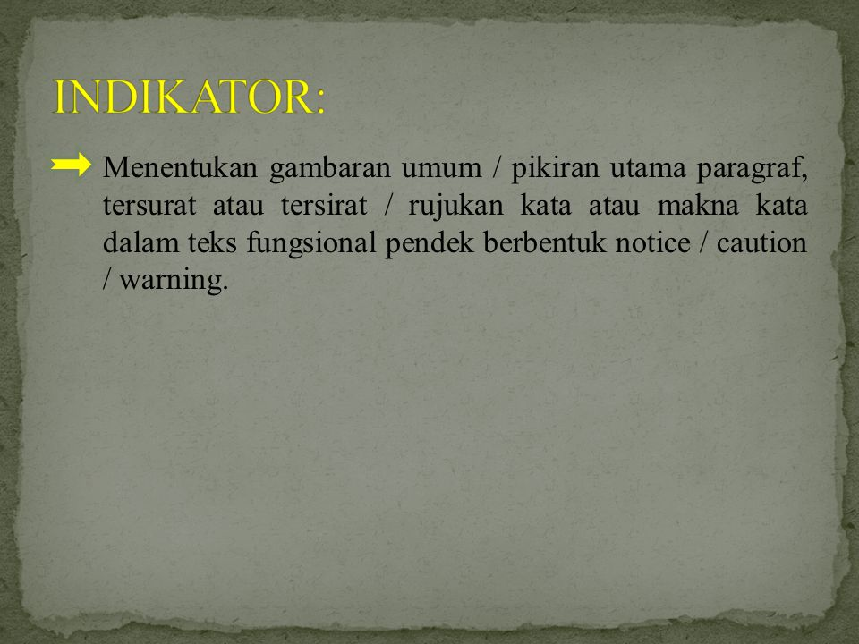 A.Pengertian notice/caution/warning Informasi singkat & sederhana yang di tunjukan untuk orang banyak.